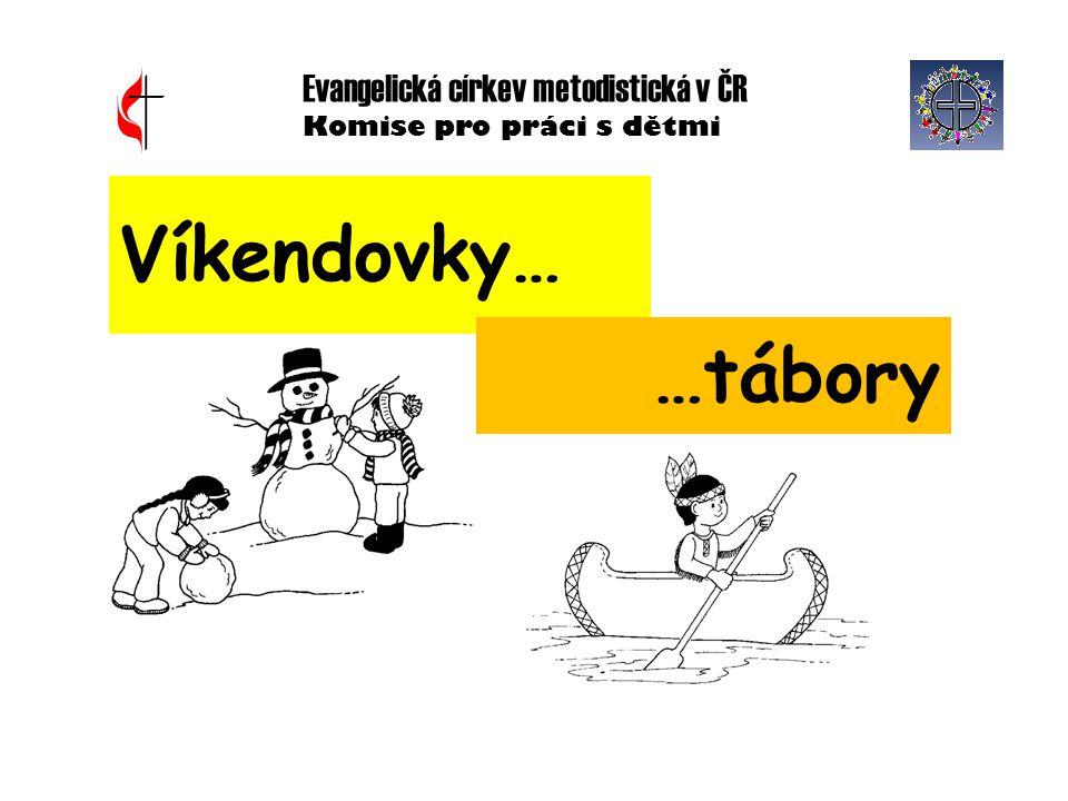 Víkendovky… …tábory Evangelická církev metodistická v ČR