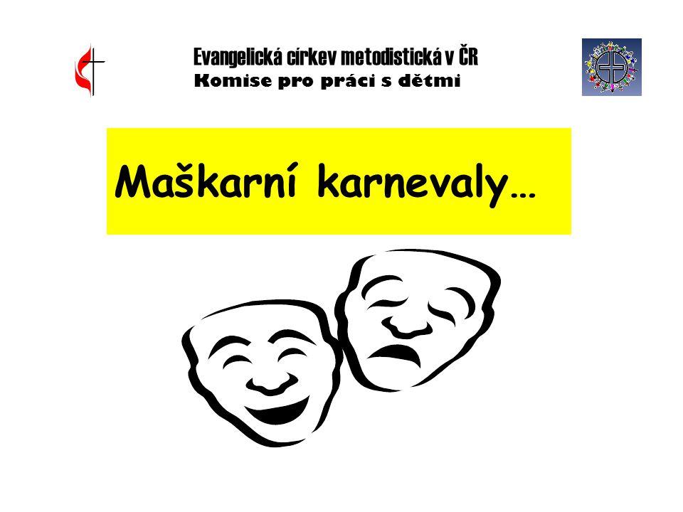 Maškarní karnevaly… Evangelická církev metodistická v ČR