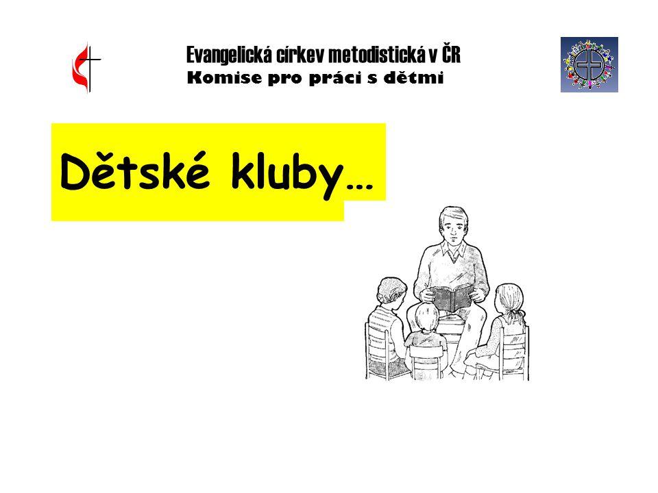 Dětské kluby… Evangelická církev metodistická v ČR