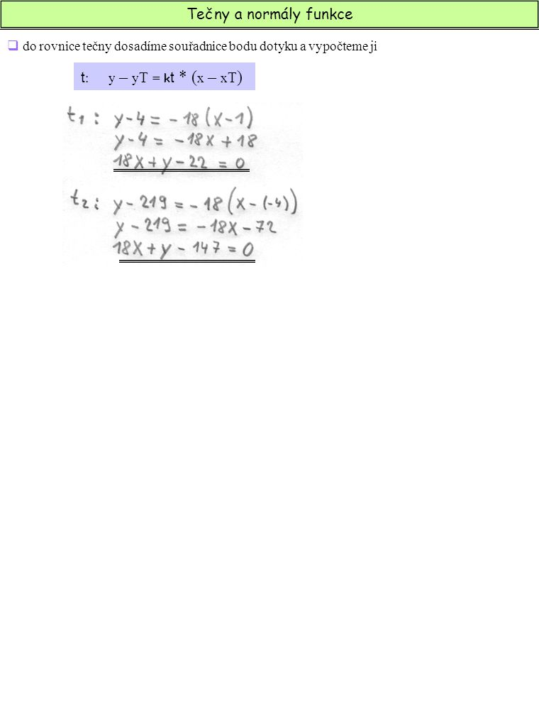 Tečny a normály funkce t: y – yT = kt * (x – xT)
