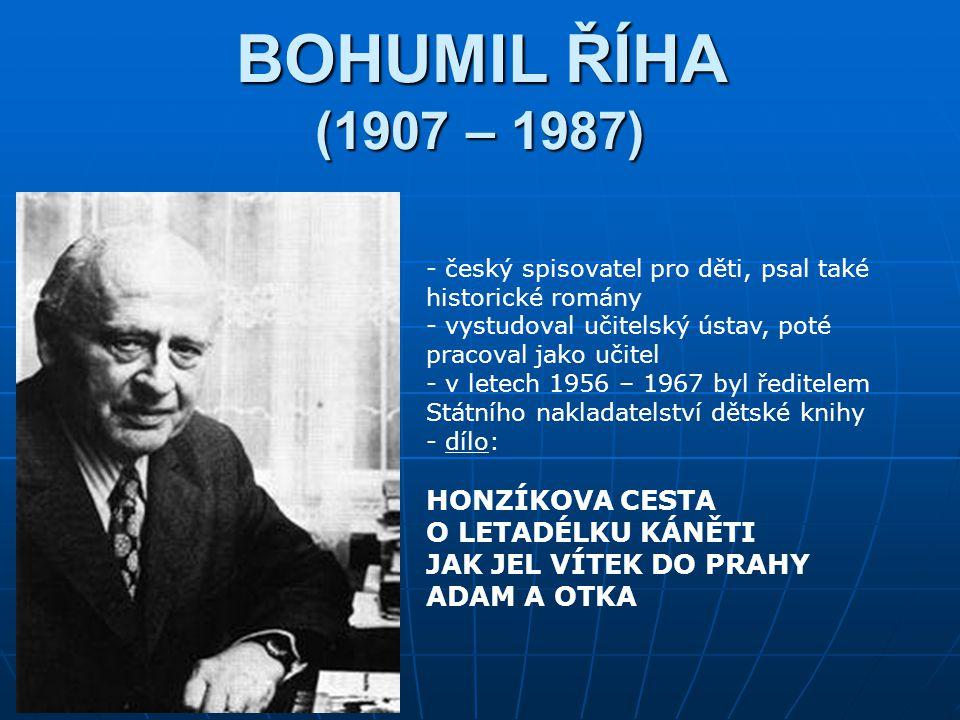 BOHUMIL ŘÍHA (1907 – 1987) HONZÍKOVA CESTA O LETADÉLKU KÁNĚTI