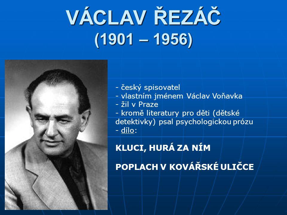 VÁCLAV ŘEZÁČ (1901 – 1956) KLUCI, HURÁ ZA NÍM