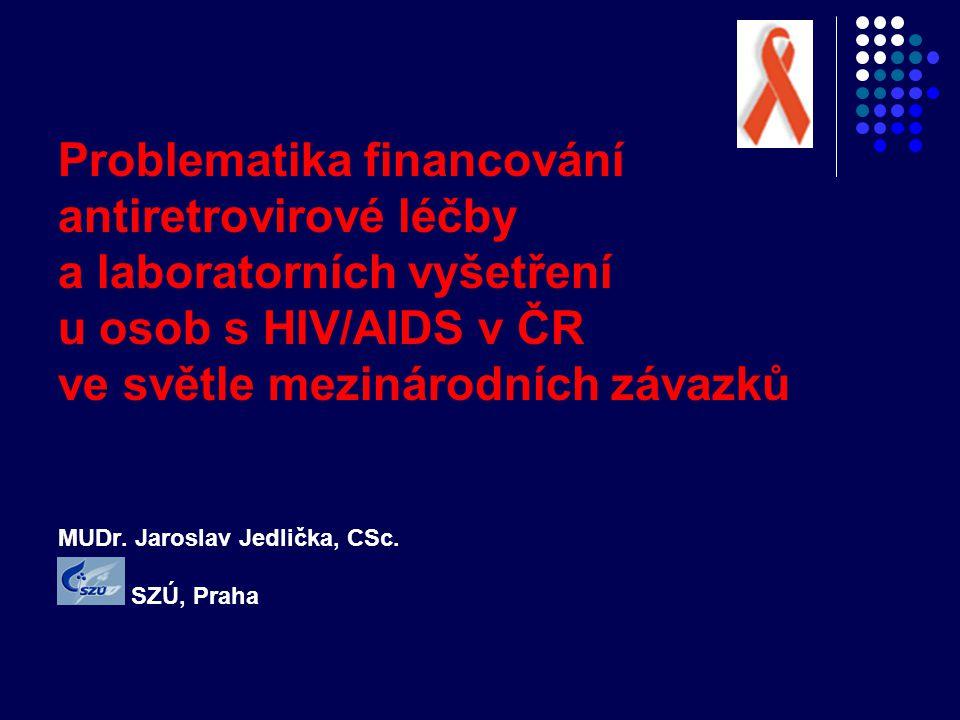 Problematika financování antiretrovirové léčby a laboratorních vyšetření u osob s HIV/AIDS v ČR ve světle mezinárodních závazků MUDr.