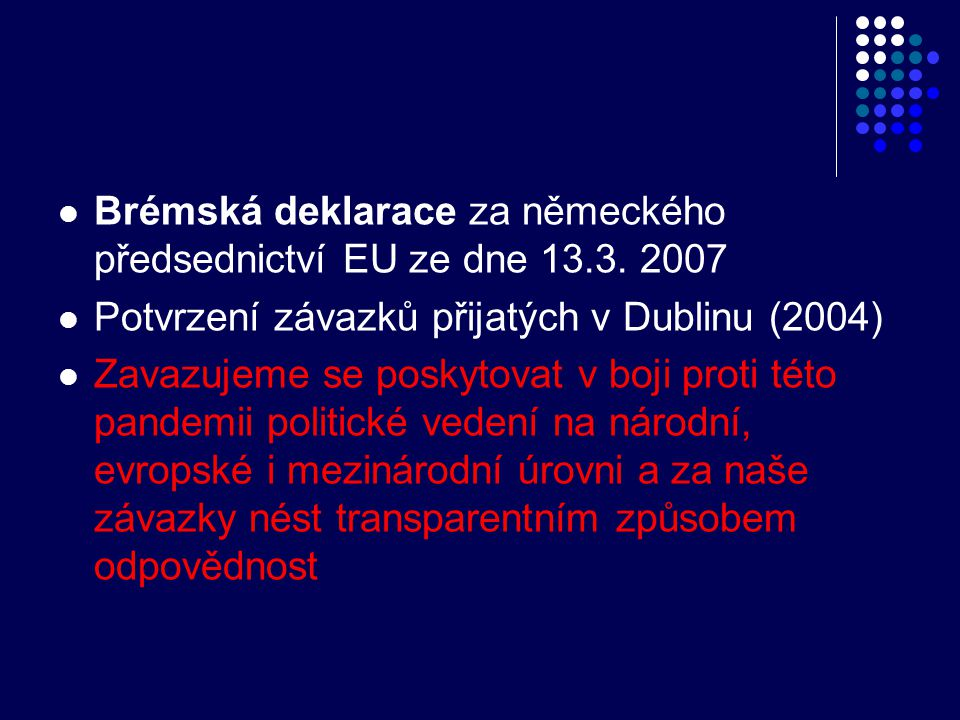Brémská deklarace za německého předsednictví EU ze dne 13.3. 2007