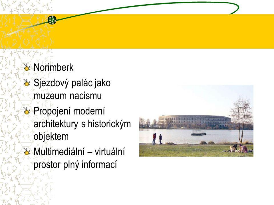 Norimberk Sjezdový palác jako muzeum nacismu. Propojení moderní architektury s historickým objektem.