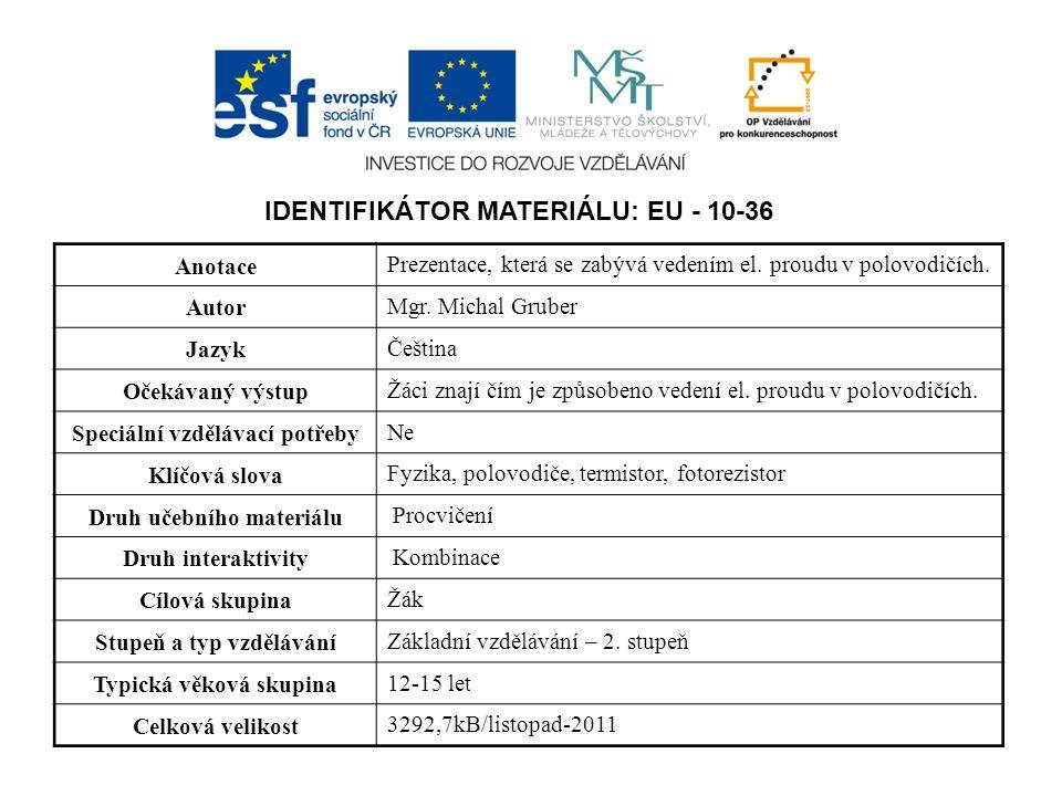 IDENTIFIKÁTOR MATERIÁLU: EU - 10-36
