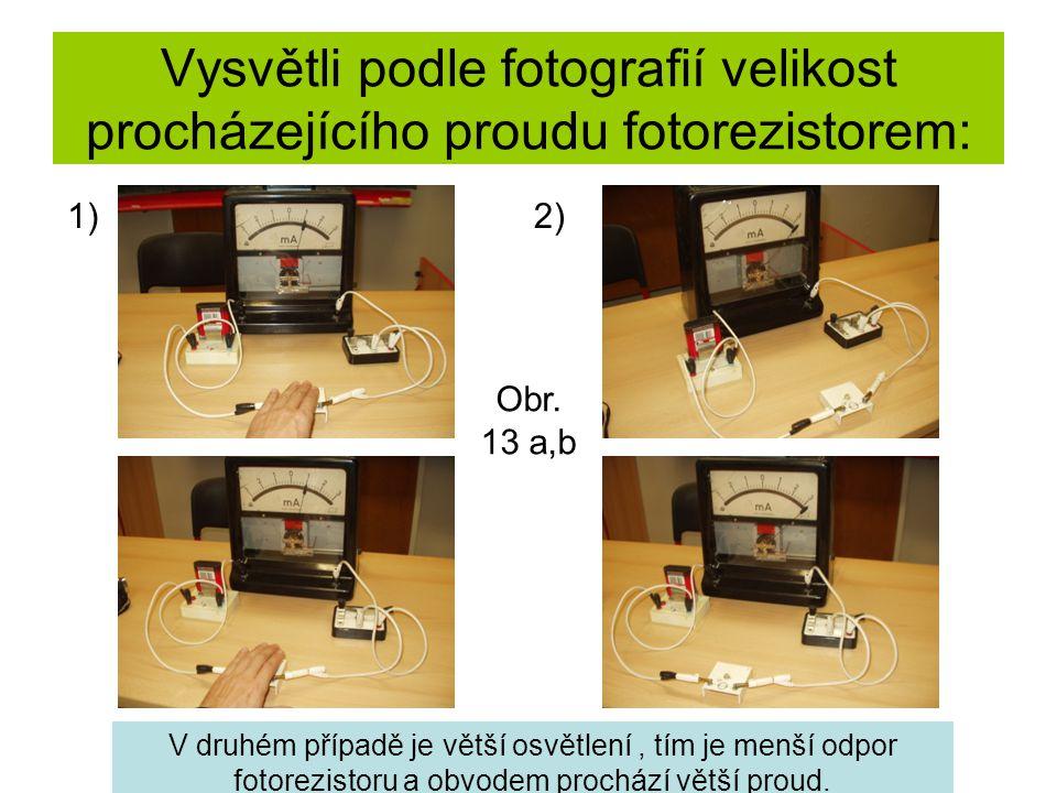 Vysvětli podle fotografií velikost procházejícího proudu fotorezistorem: