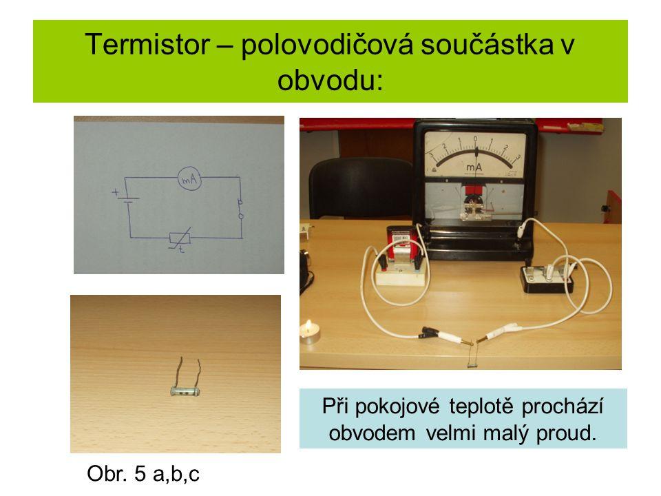Termistor – polovodičová součástka v obvodu: