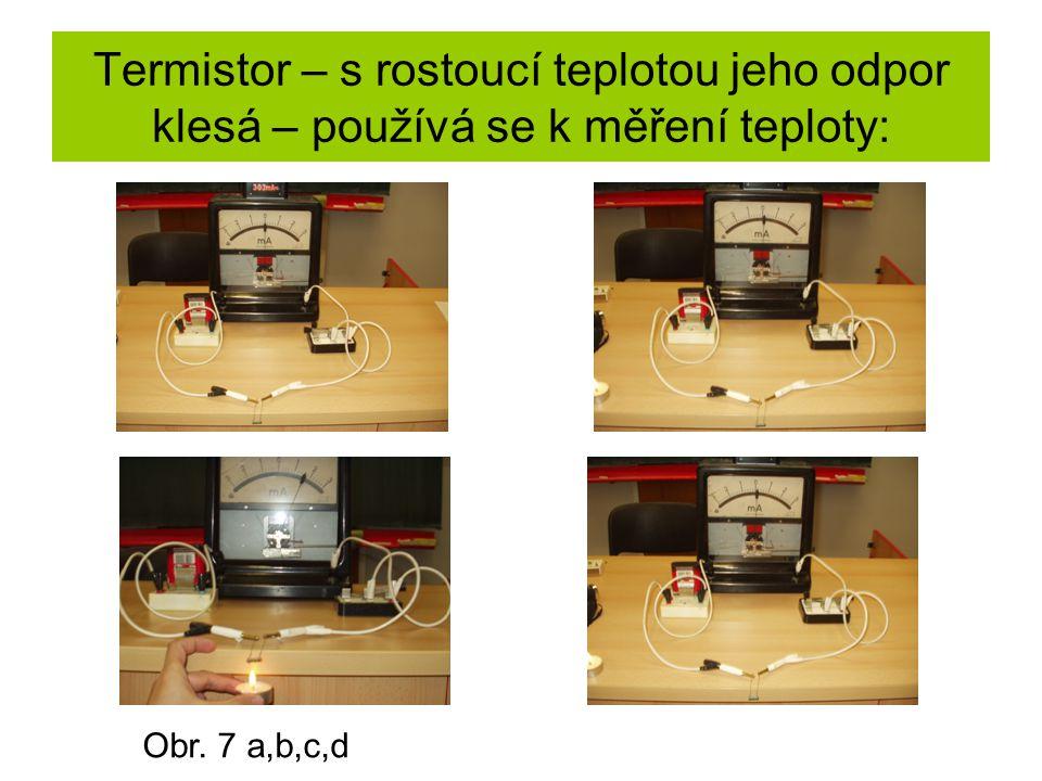 Termistor – s rostoucí teplotou jeho odpor klesá – používá se k měření teploty: