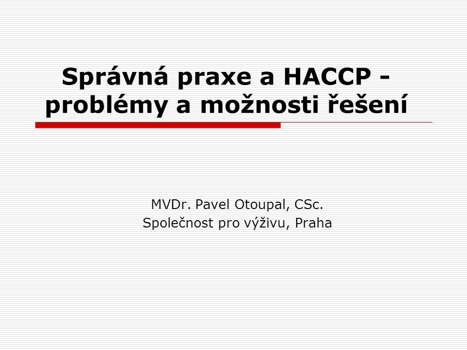 Správná praxe a HACCP - problémy a možnosti řešení