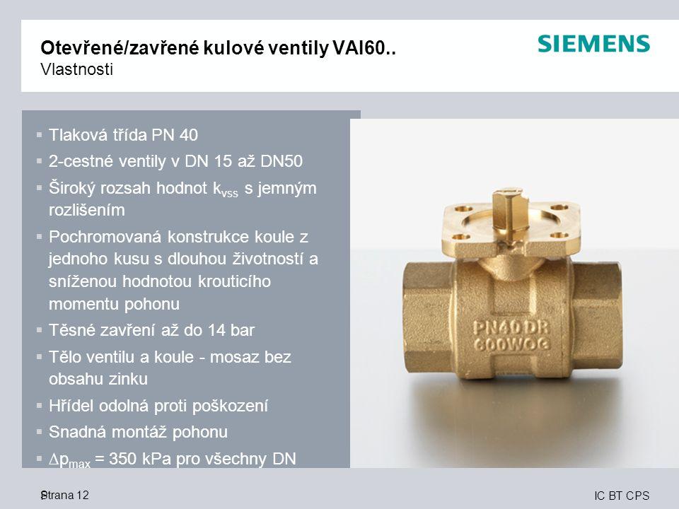 Otevřené/zavřené kulové ventily VAI60.. Vlastnosti