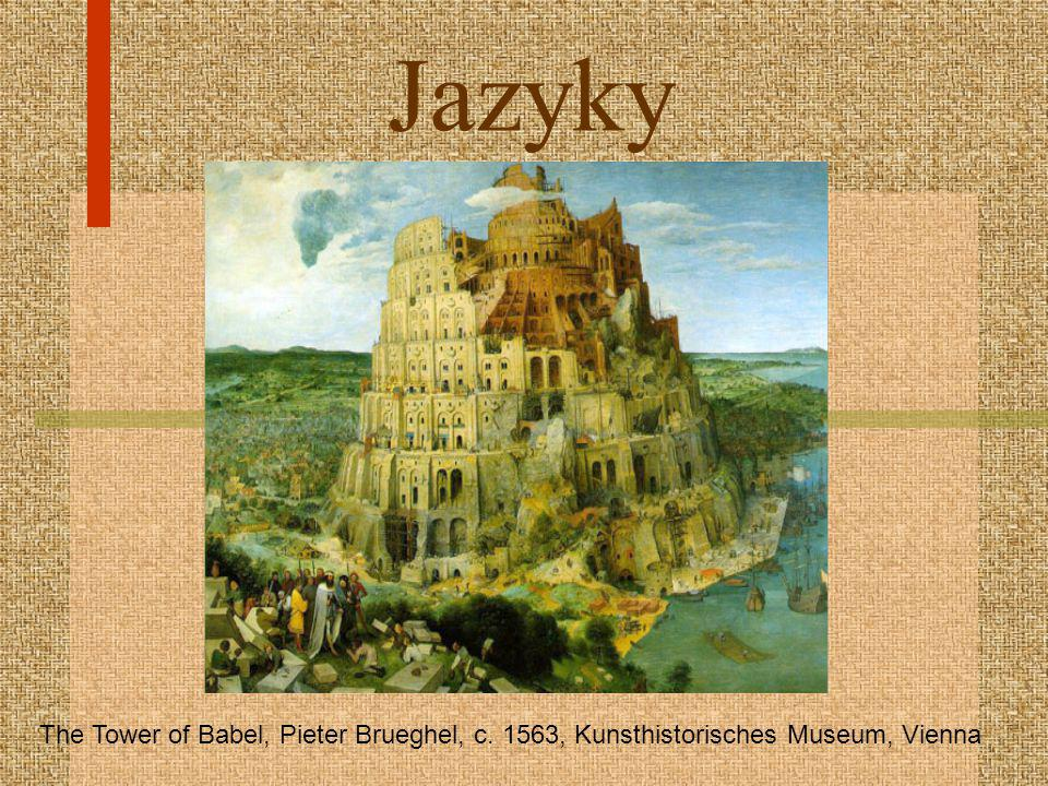 Jazyky The Tower of Babel, Pieter Brueghel, c. 1563, Kunsthistorisches Museum, Vienna