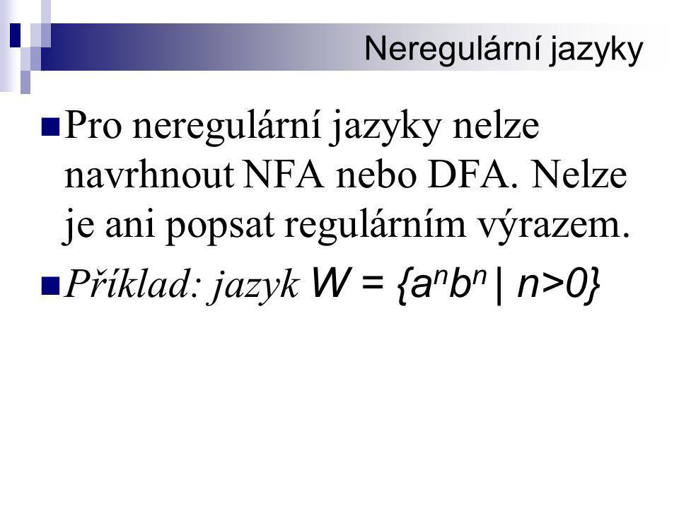 Příklad: jazyk W = {anbn | n>0}