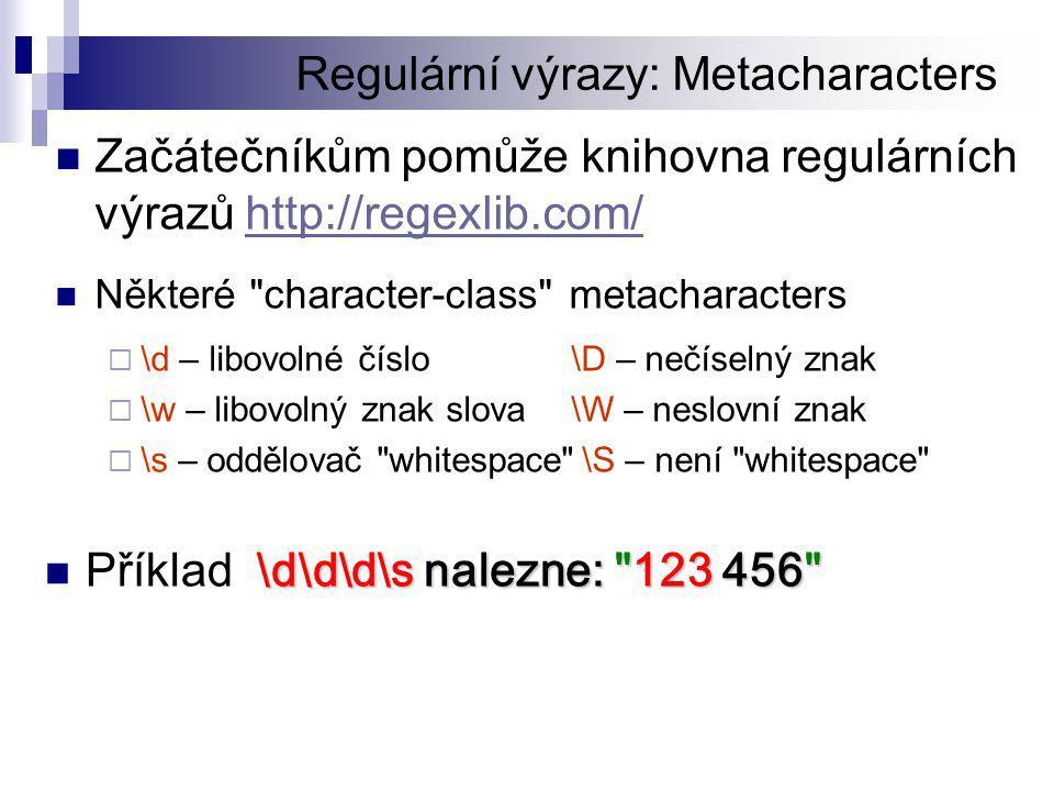 Regulární výrazy: Metacharacters