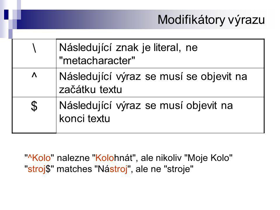 Modifikátory výrazu \ ^ $