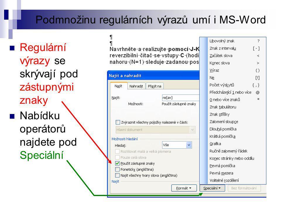 Podmnožinu regulárních výrazů umí i MS-Word