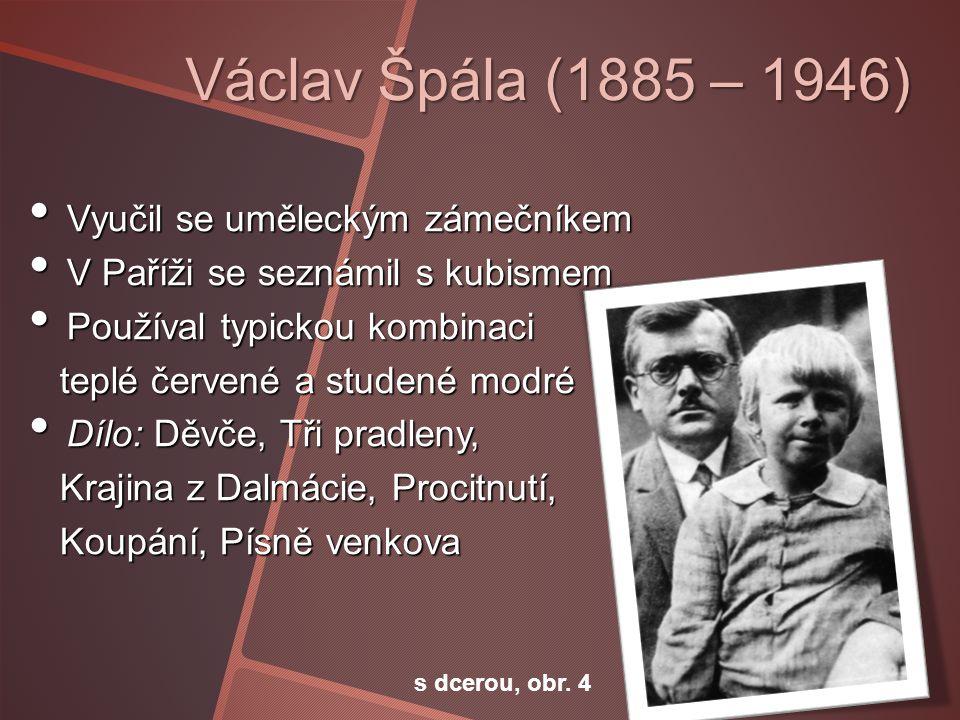 Václav Špála (1885 – 1946) Vyučil se uměleckým zámečníkem