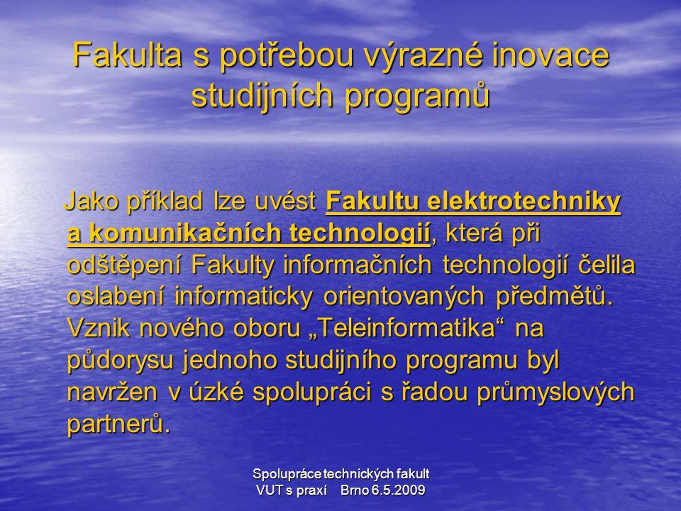 Fakulta s potřebou výrazné inovace studijních programů