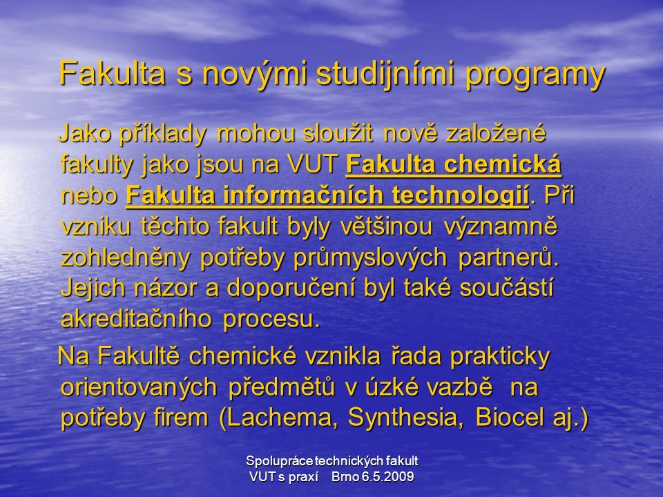 Fakulta s novými studijními programy