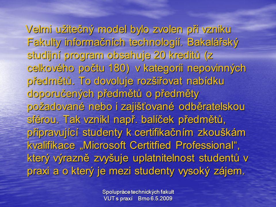 Spolupráce technických fakult VUT s praxí Brno 6.5.2009