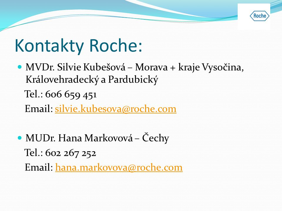 Kontakty Roche: MVDr. Silvie Kubešová – Morava + kraje Vysočina, Královehradecký a Pardubický. Tel.: 606 659 451.