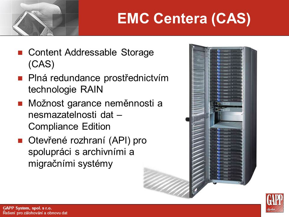 EMC Centera (CAS) Content Addressable Storage (CAS)