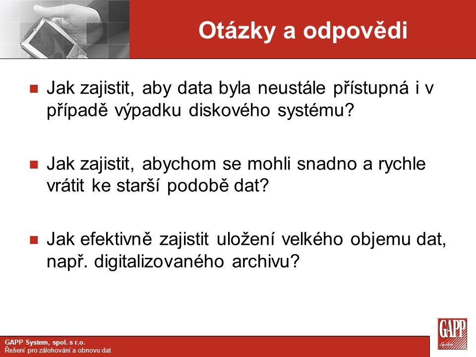 Otázky a odpovědi Jak zajistit, aby data byla neustále přístupná i v případě výpadku diskového systému