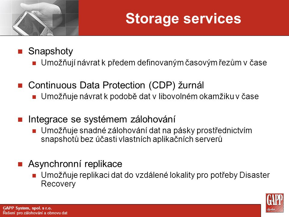 Storage services Snapshoty Continuous Data Protection (CDP) žurnál