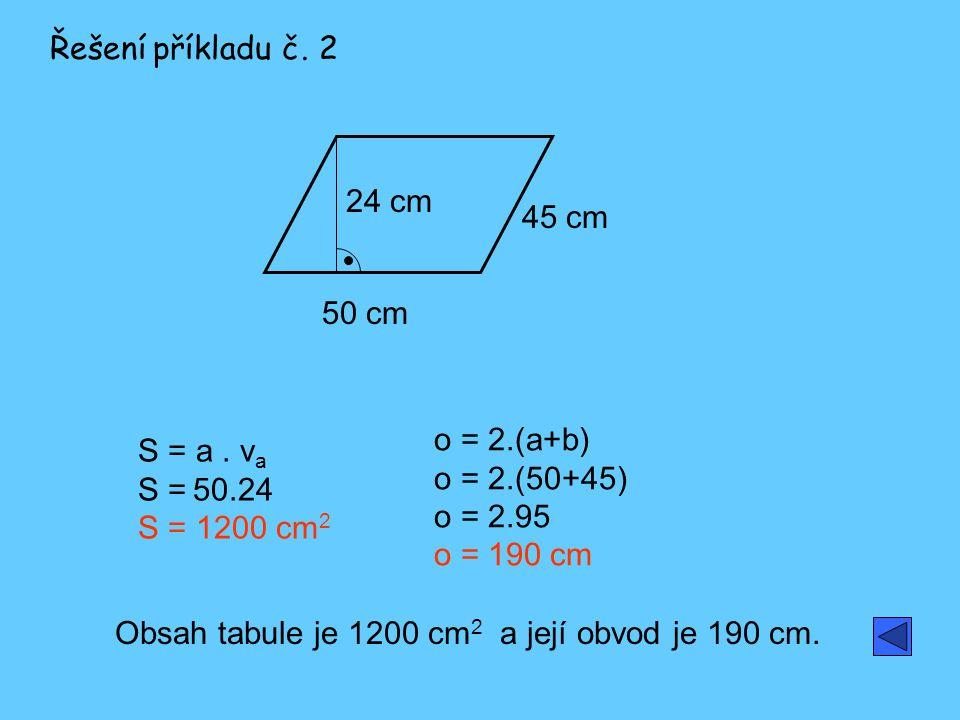 Obsah tabule je 1200 cm2 a její obvod je 190 cm.