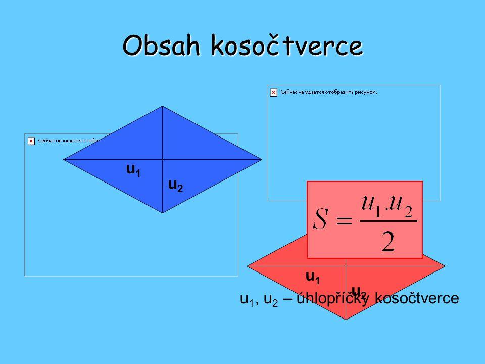 Obsah kosočtverce u1 u2 u1 u2 u1, u2 – úhlopříčky kosočtverce