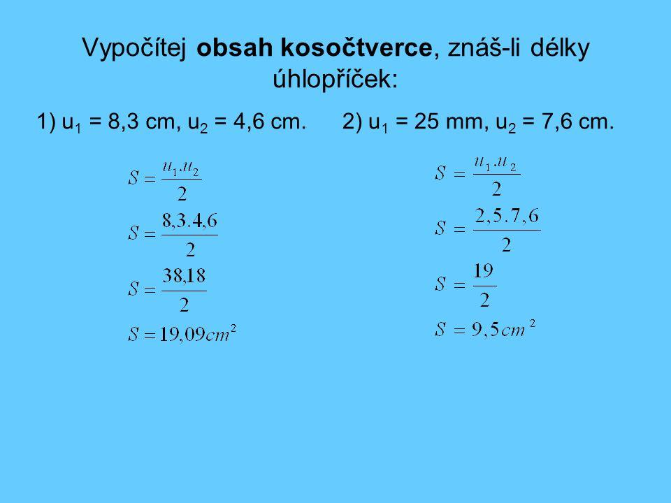 Vypočítej obsah kosočtverce, znáš-li délky úhlopříček: