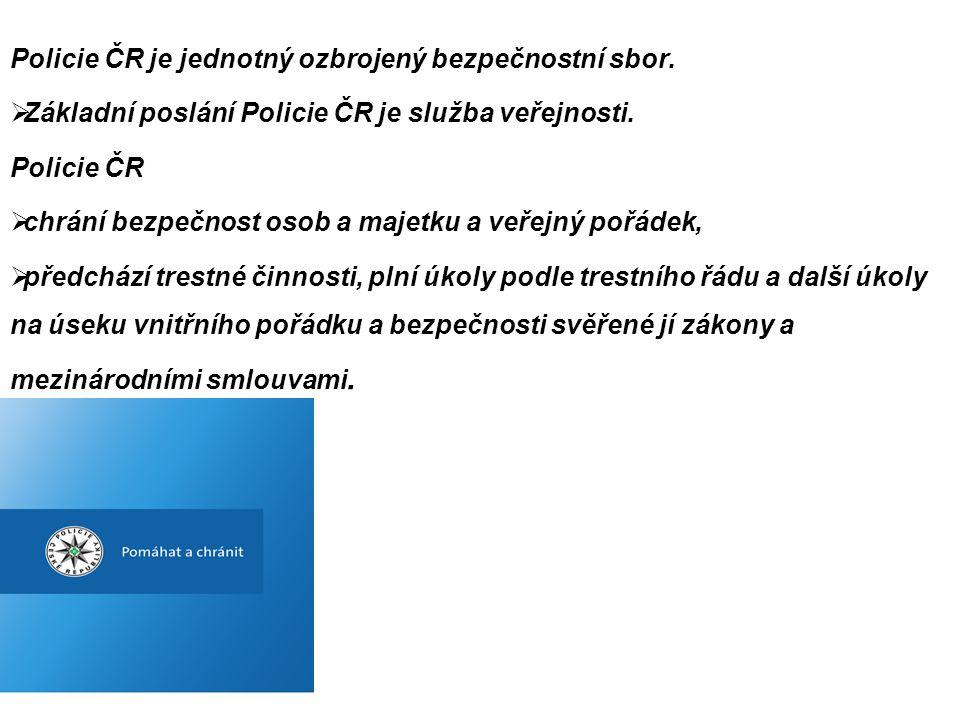 Policie ČR je jednotný ozbrojený bezpečnostní sbor.