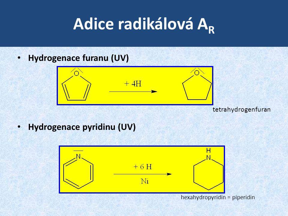 Adice radikálová AR Hydrogenace furanu (UV) Hydrogenace pyridinu (UV)