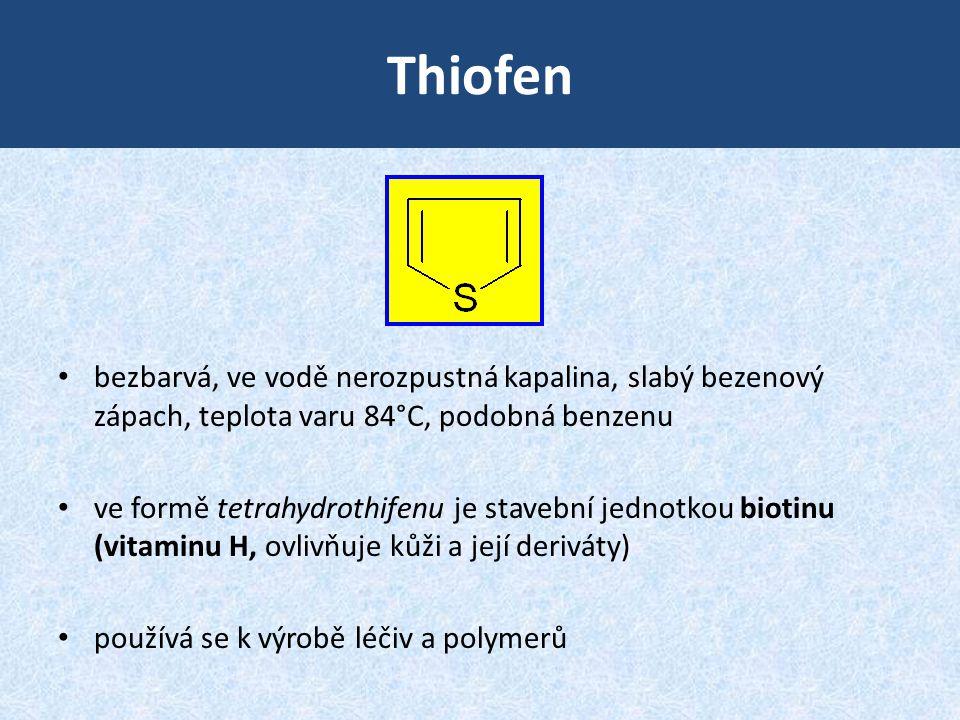 Thiofen bezbarvá, ve vodě nerozpustná kapalina, slabý bezenový zápach, teplota varu 84°C, podobná benzenu.