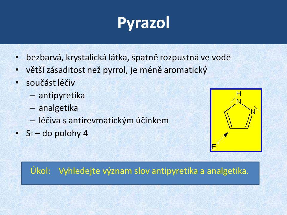 Pyrazol bezbarvá, krystalická látka, špatně rozpustná ve vodě