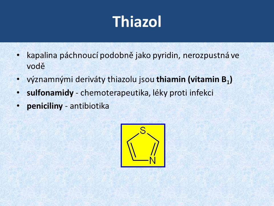 Thiazol kapalina páchnoucí podobně jako pyridin, nerozpustná ve vodě