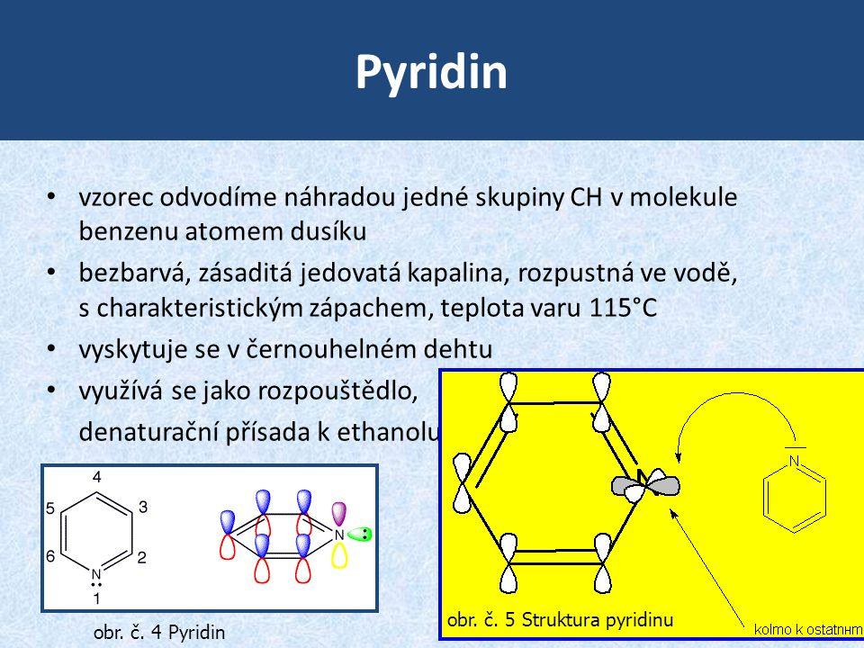 Pyridin vzorec odvodíme náhradou jedné skupiny CH v molekule benzenu atomem dusíku.