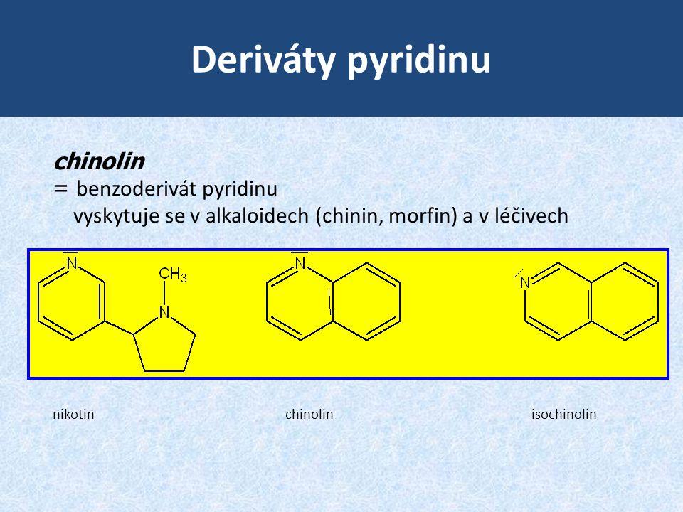 Deriváty pyridinu chinolin = benzoderivát pyridinu