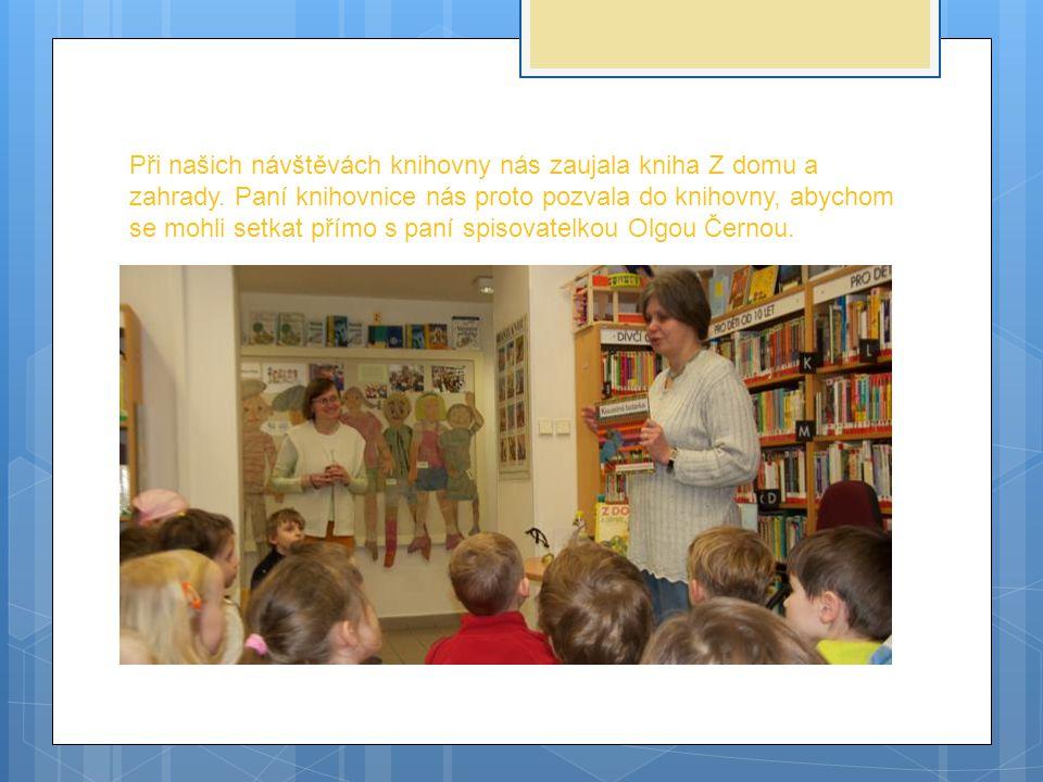 Při našich návštěvách knihovny nás zaujala kniha Z domu a zahrady