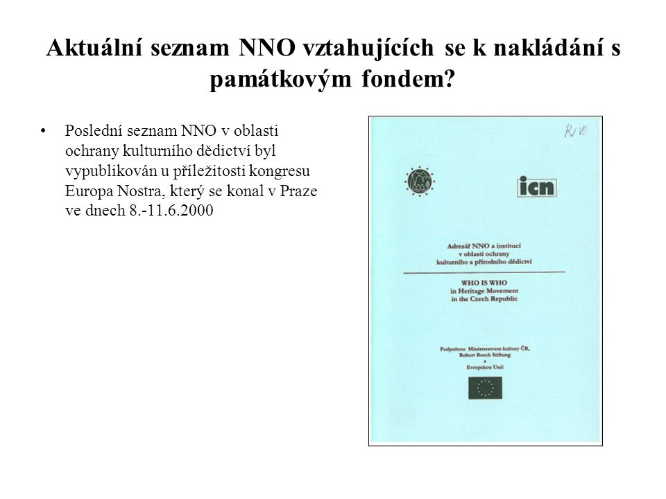 Aktuální seznam NNO vztahujících se k nakládání s památkovým fondem
