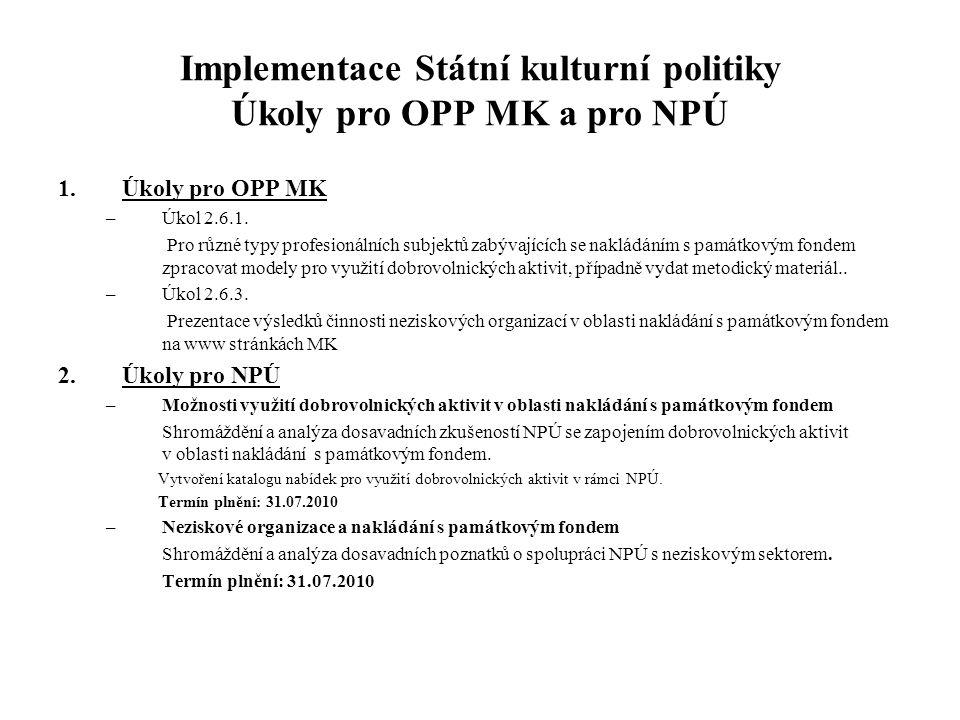 Implementace Státní kulturní politiky Úkoly pro OPP MK a pro NPÚ