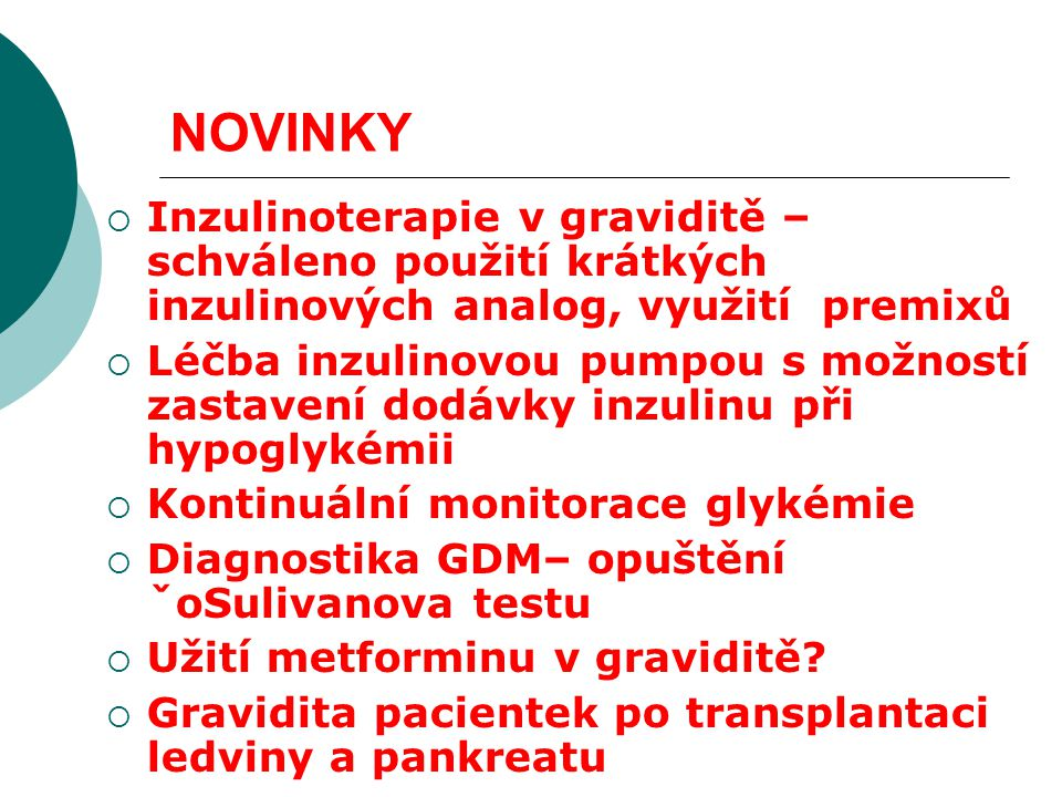 NOVINKY Inzulinoterapie v graviditě – schváleno použití krátkých inzulinových analog, využití premixů.