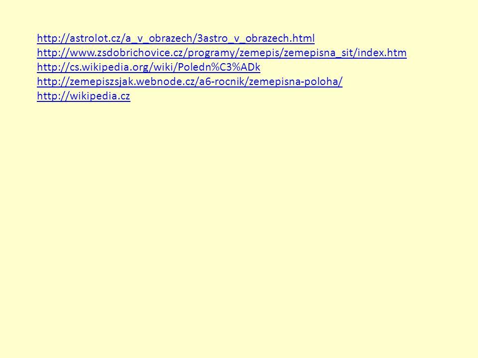 http://astrolot.cz/a_v_obrazech/3astro_v_obrazech.html http://www.zsdobrichovice.cz/programy/zemepis/zemepisna_sit/index.htm.