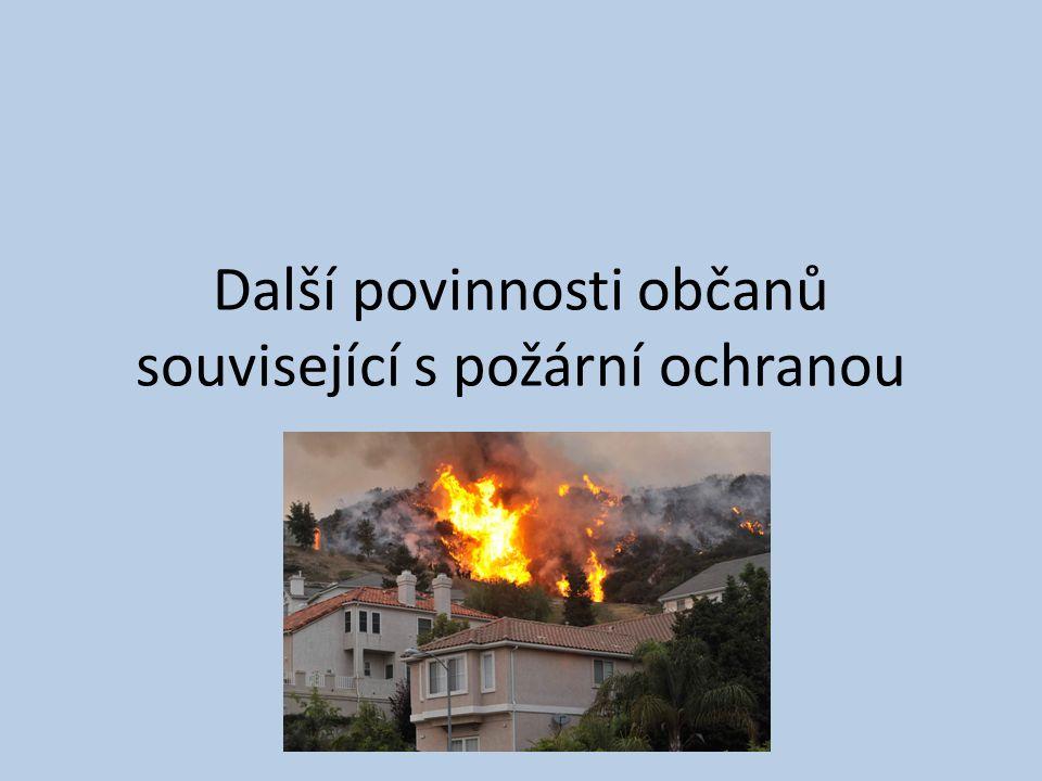 Další povinnosti občanů související s požární ochranou