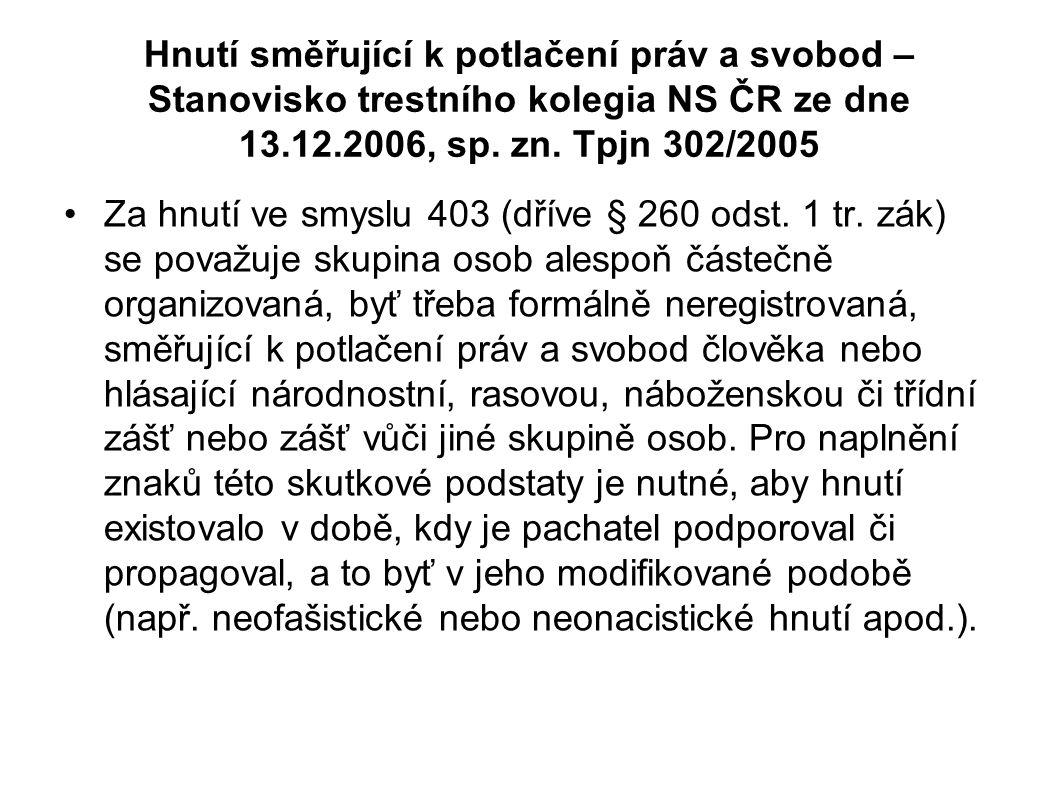 Hnutí směřující k potlačení práv a svobod – Stanovisko trestního kolegia NS ČR ze dne 13.12.2006, sp. zn. Tpjn 302/2005