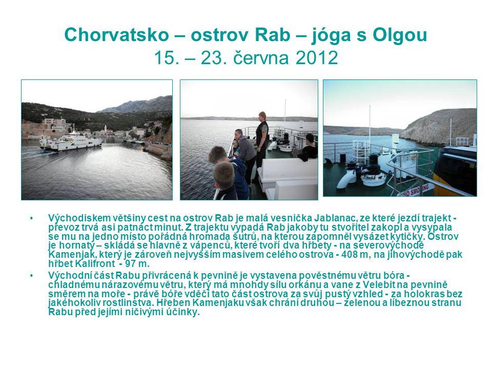 Chorvatsko – ostrov Rab – jóga s Olgou 15. – 23. června 2012