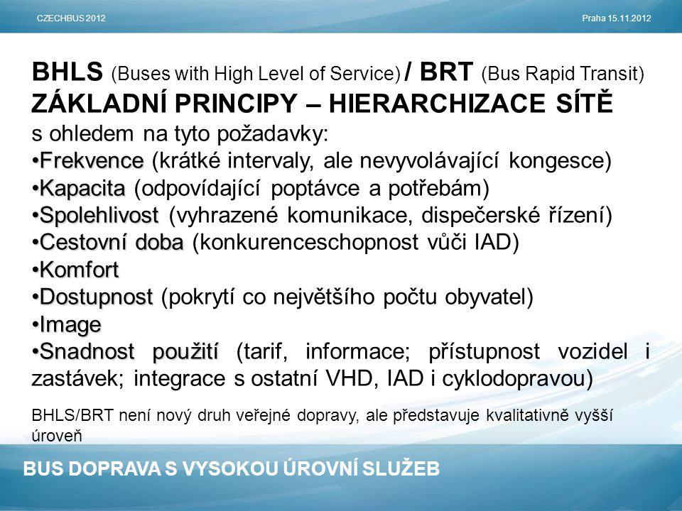 BHLS (Buses with High Level of Service) / BRT (Bus Rapid Transit)