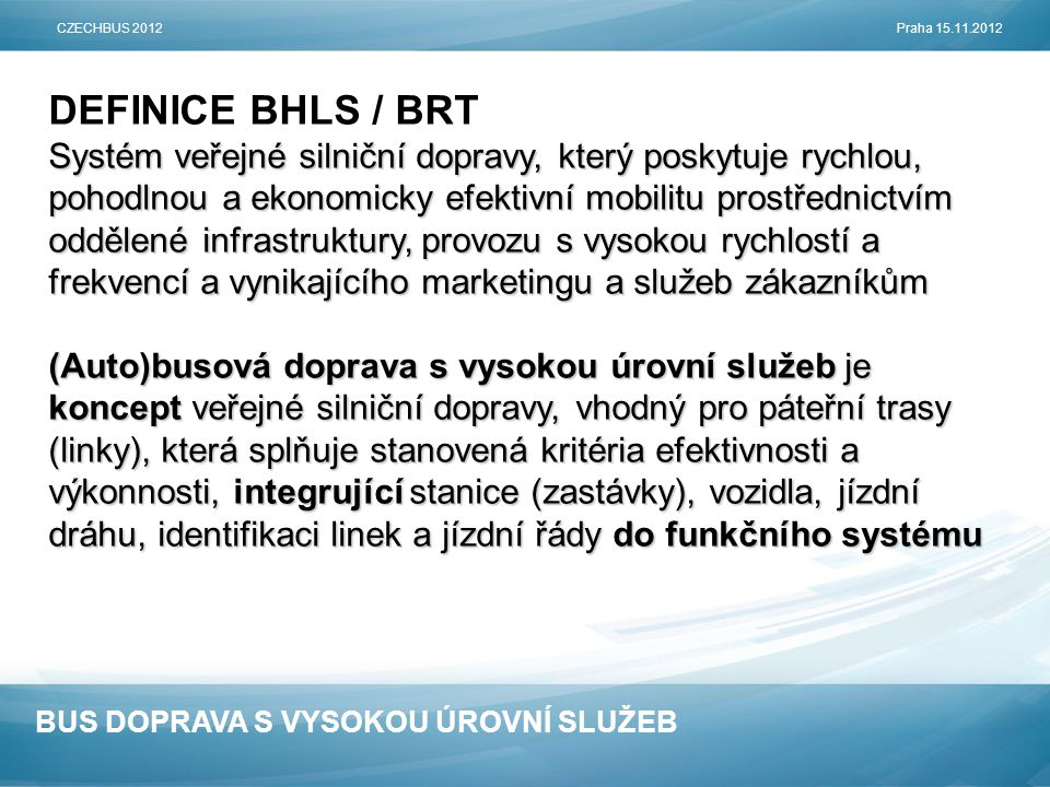 CZECHBUS 2012 Praha 15.11.2012 DEFINICE BHLS / BRT.