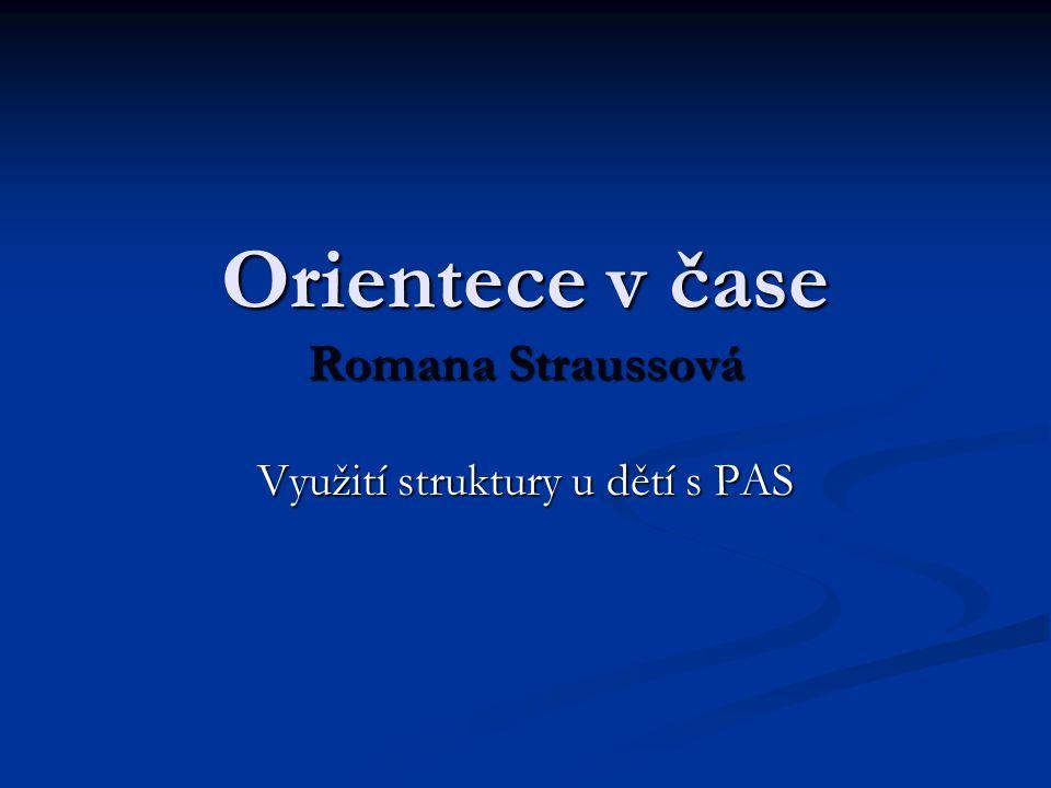 Orientece v čase Romana Straussová