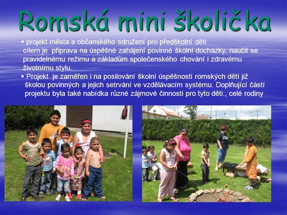 Romská mini školička projekt města a občanského sdružení pro předškolní děti.